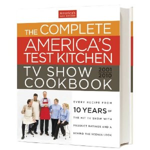 The Complete America's Test Kitchen TV Show Cookbook 2001-2015 by