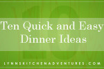 Ten Quick and Easy Dinner Ideas