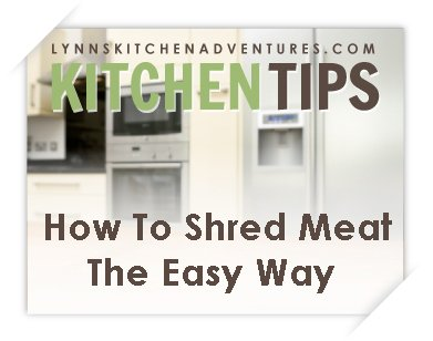 How To Shred Meat The Easy Way {Kitchen Tip}