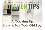 A Cooking Tip From A Ten Year Old Boy