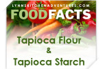 What Is Tapioca Starch and Tapioca Flour? {Gluten Free Food Facts}