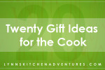 20 gift ideas for the cook from LynnsKitchenAdventures.com