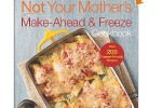 Not Your Mother's Make-Ahead and Freeze Cookbook $5 Kindle Version