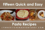Fifteen Quick and Easy Pasta Recipes