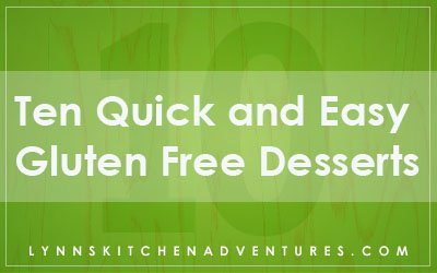 10 Quick and Easy Gluten Free Desserts