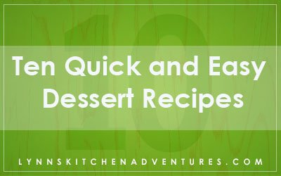 Ten Quick and Easy Desserts