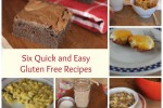 Six Quick and Easy Gluten Free Recipes