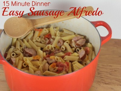 15 Minute Dinner-Sausage Alfredo