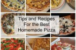 Tips and Recipes for the Best Homemade Pizza