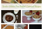 Twelve Gluten Free Baked Oatmeal Recipes
