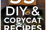 33 DIY and Copycat Recipes