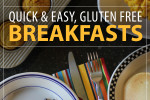 Quick and Easy Gluten Free Breakfasts