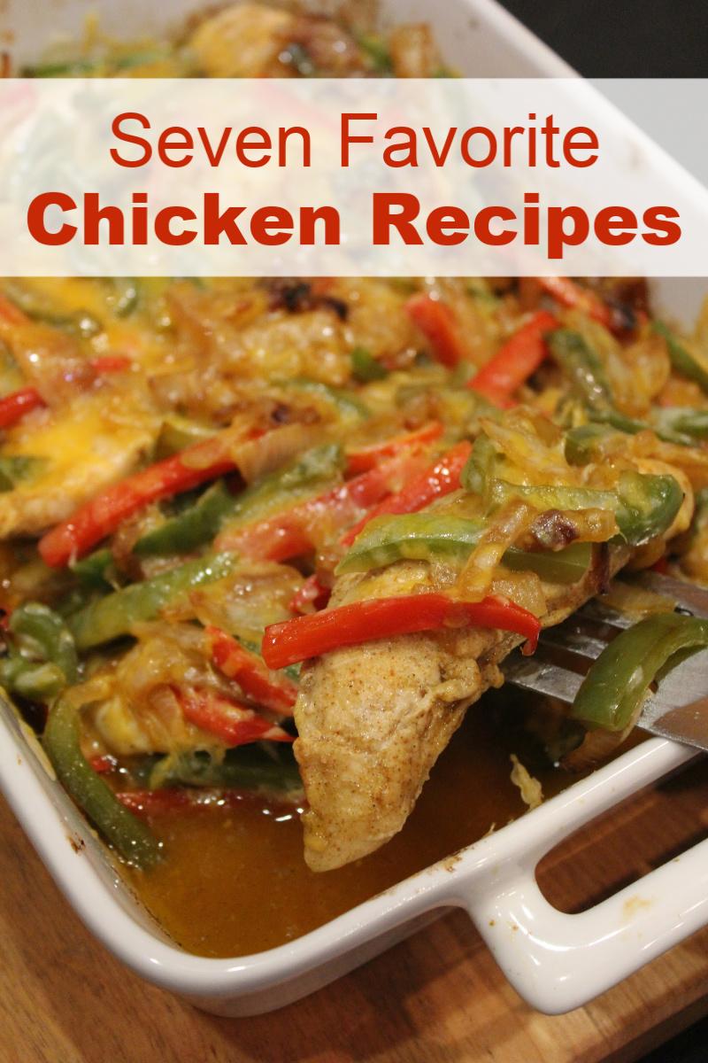 Seven Favorite Chicken Recipes