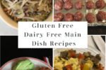 List of Gluten Free Dairy Free Main Dish Recipes