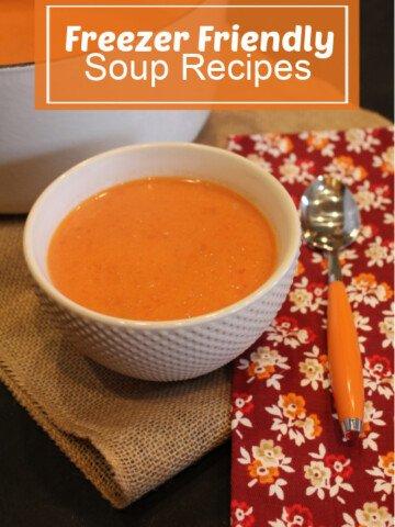 Freezer Friendly Soup Recipes