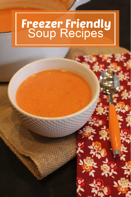 Freezer Friendly Soup Recipes